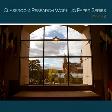 Cover image of a window facing Sage Hall, reading Classroom Research Working Paper Series, Volume 5