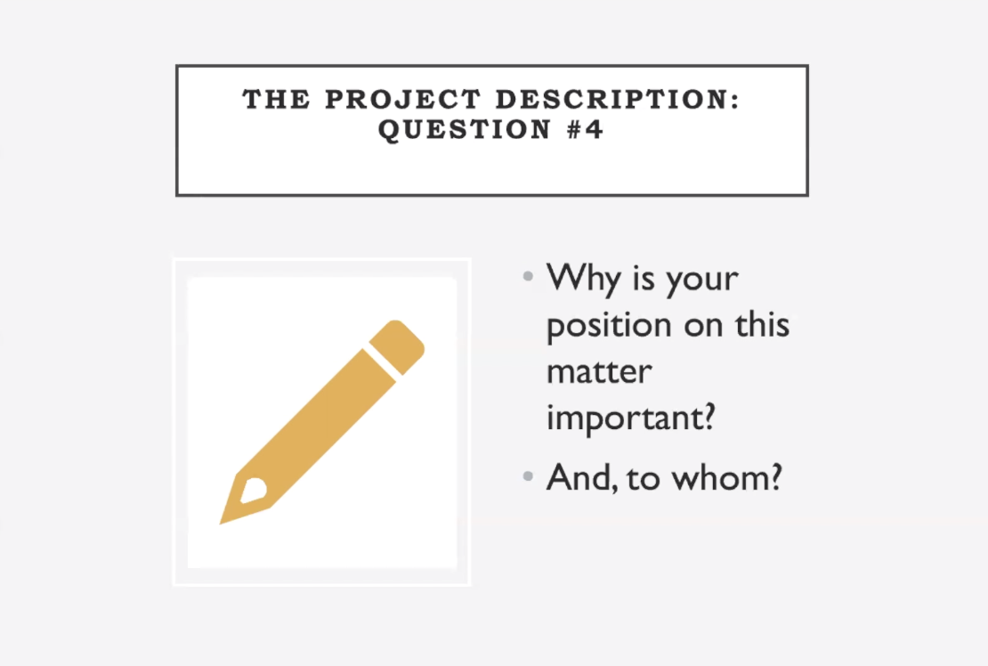 The Project Description: Question #4. Why is your position on this matter important? And, to whom?
